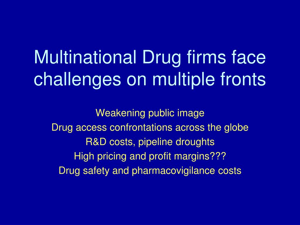 Multinational Drug firms face challenges on multiple fronts