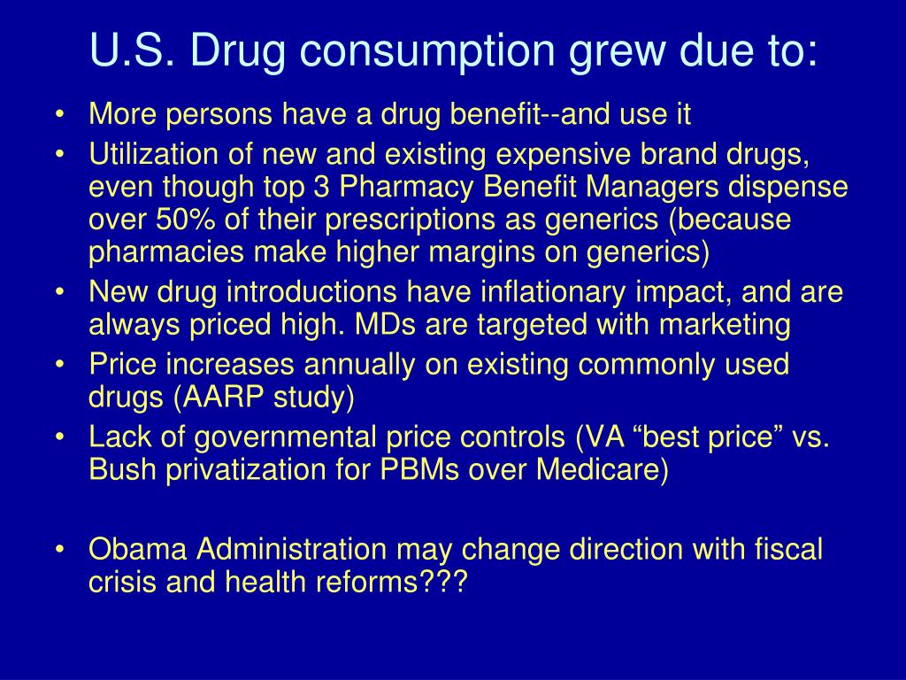U.S. Drug consumption grew due to: