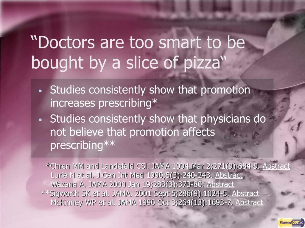"""Doctors are too smart to be bought by a slice of pizza"""