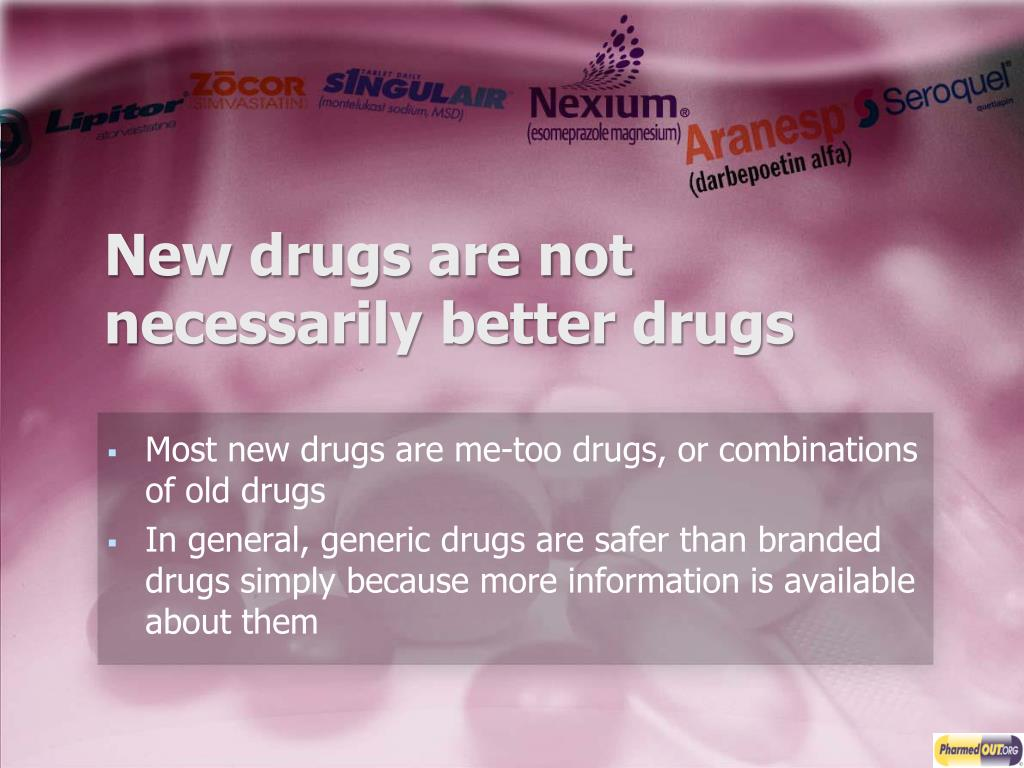 New drugs are not necessarily better drugs