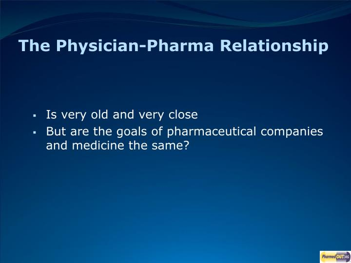The physician pharma relationship