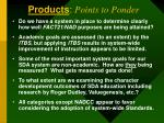 products points to ponder