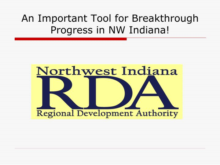 An Important Tool for Breakthrough Progress in NW Indiana!