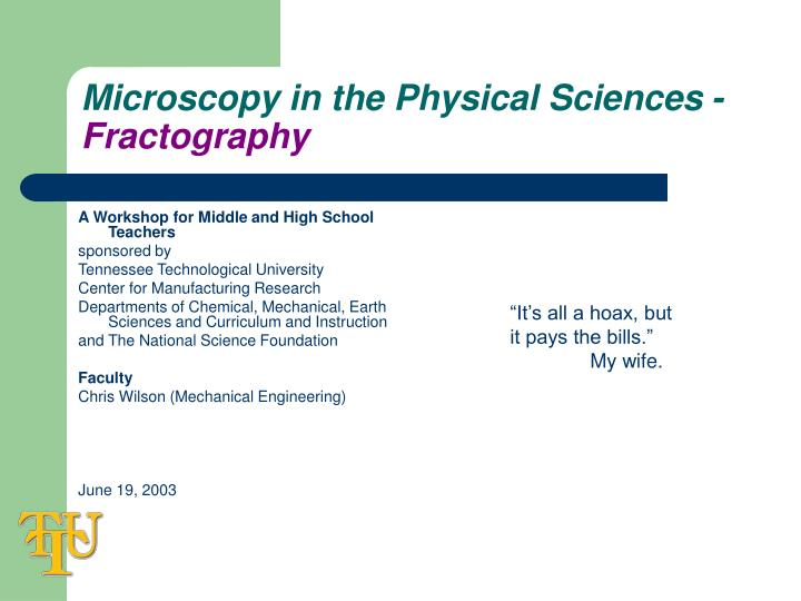 Microscopy in the Physical Sciences -