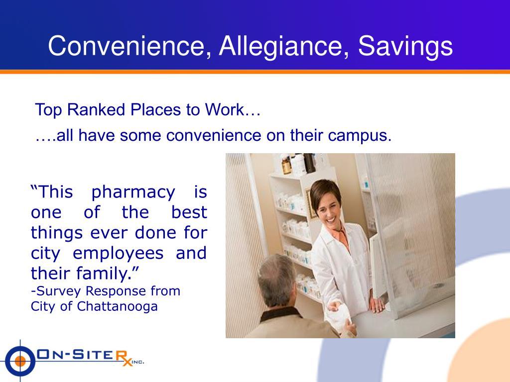 Convenience, Allegiance, Savings