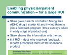 enabling physician patient communication for a large roi
