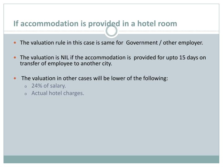 If accommodation is provided in a hotel room