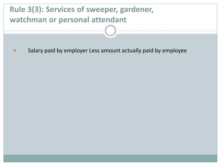 Rule 3(3): Services of sweeper, gardener,