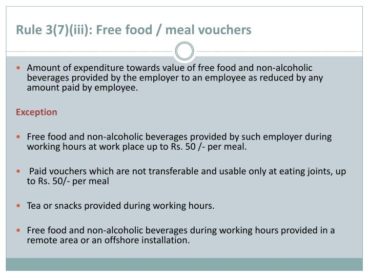Rule 3(7)(iii): Free food / meal vouchers