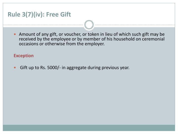 Rule 3(7)(iv): Free Gift