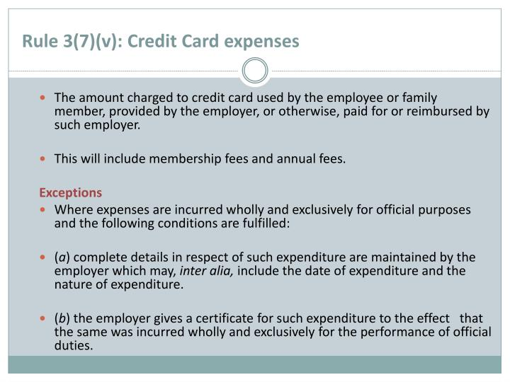 Rule 3(7)(v): Credit Card expenses