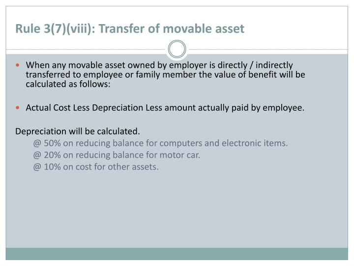 Rule 3(7)(viii): Transfer of movable asset