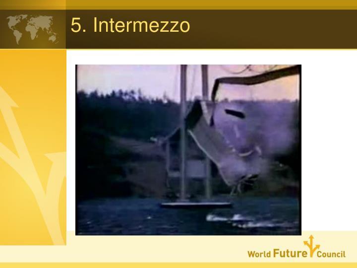 5. Intermezzo