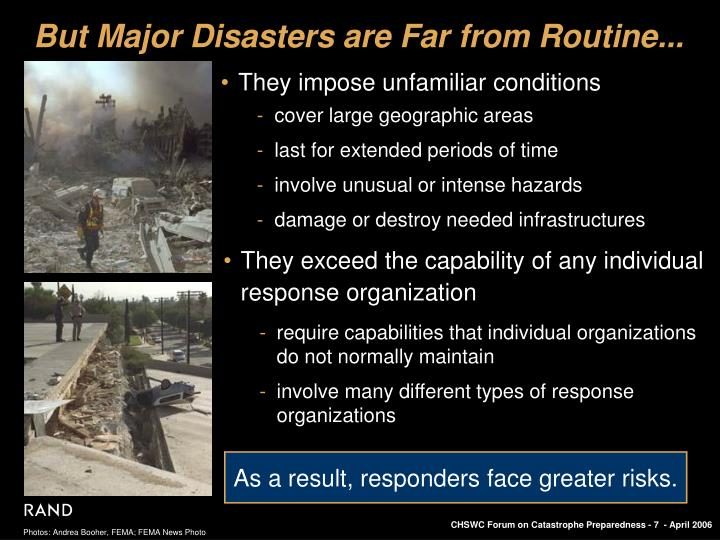 But Major Disasters are Far from Routine...