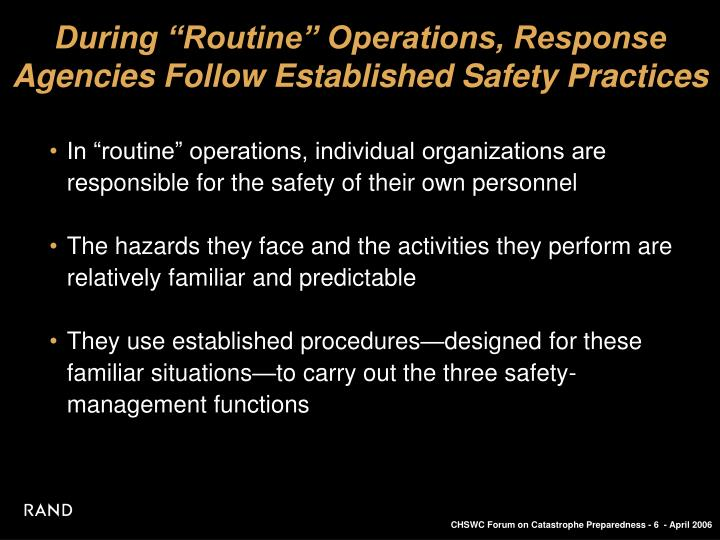 "During ""Routine"" Operations, Response Agencies Follow Established Safety Practices"