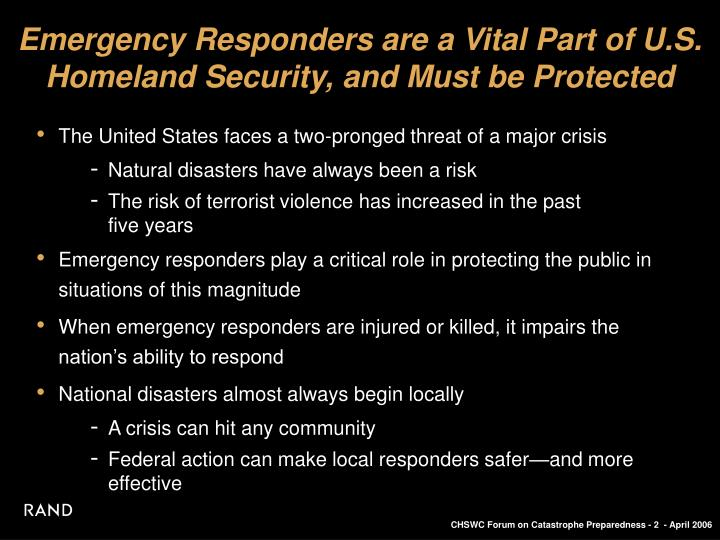 Emergency responders are a vital part of u s homeland security and must be protected