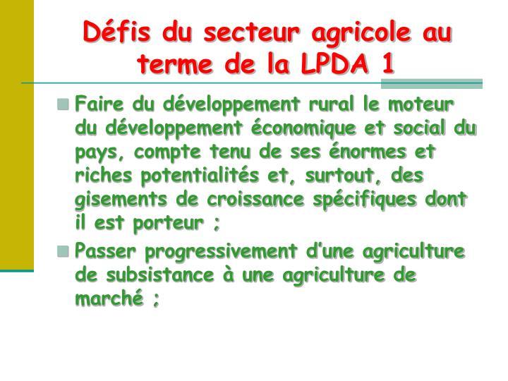 Défis du secteur agricole au terme de la LPDA 1