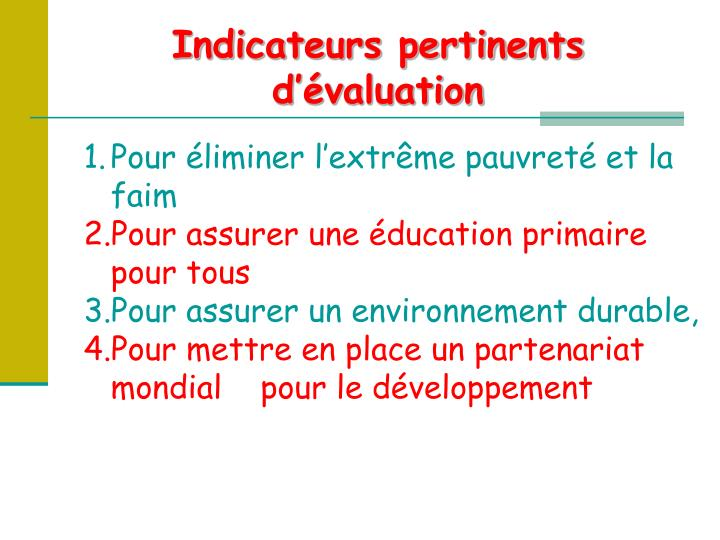 Indicateurs pertinents d'évaluation