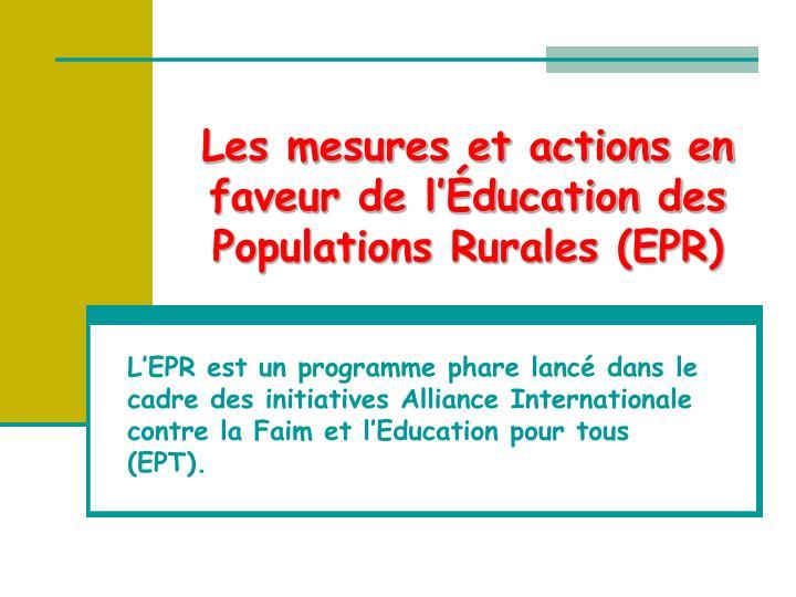 Les mesures et actions en faveur de l'Éducation des Populations Rurales (EPR)