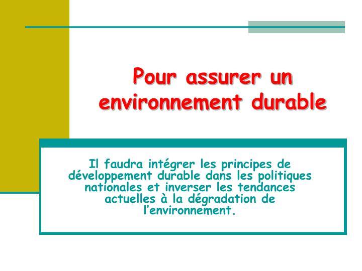 Pour assurer un environnement durable