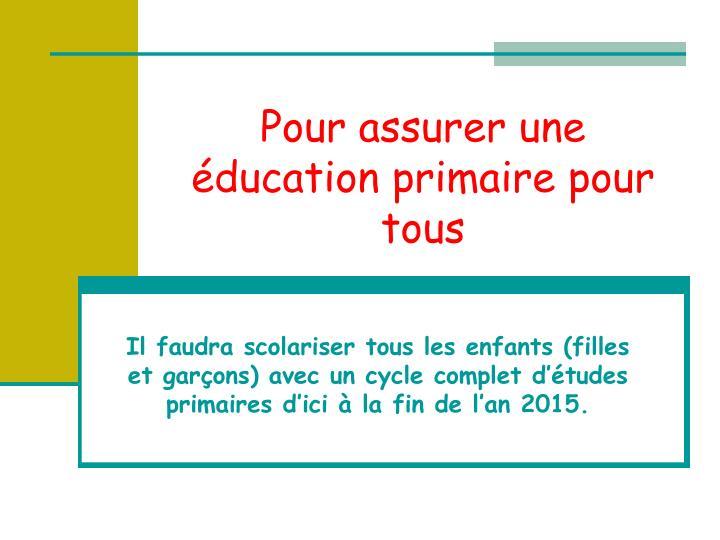 Pour assurer une éducation primaire pour tous