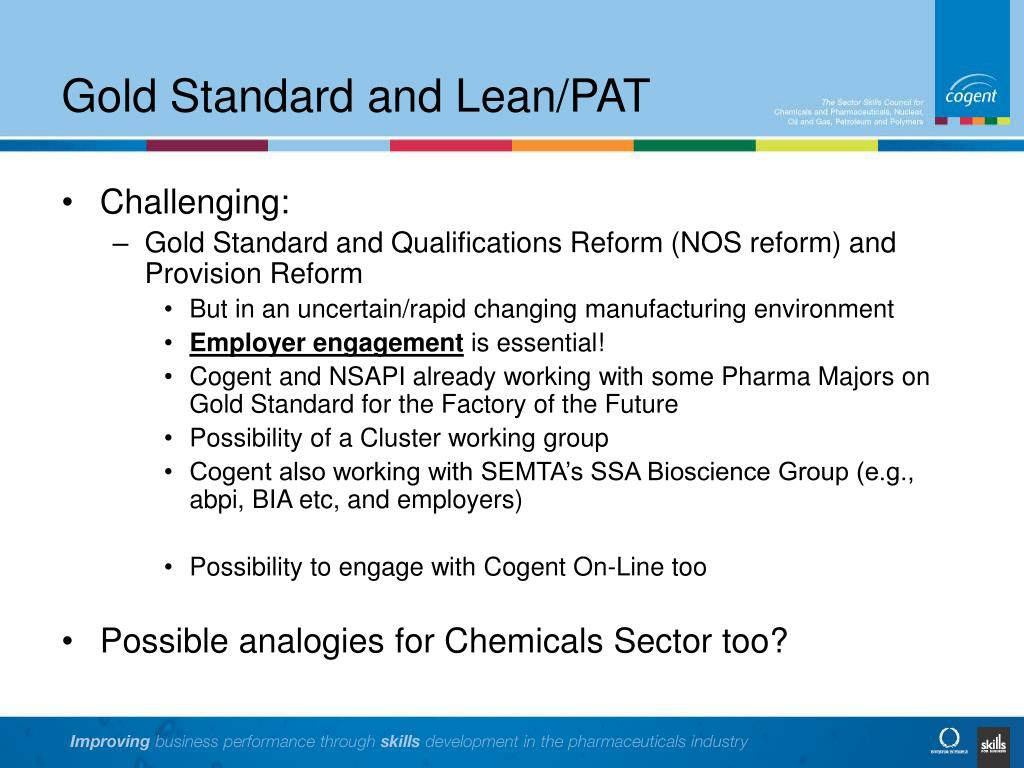 Gold Standard and Lean/PAT