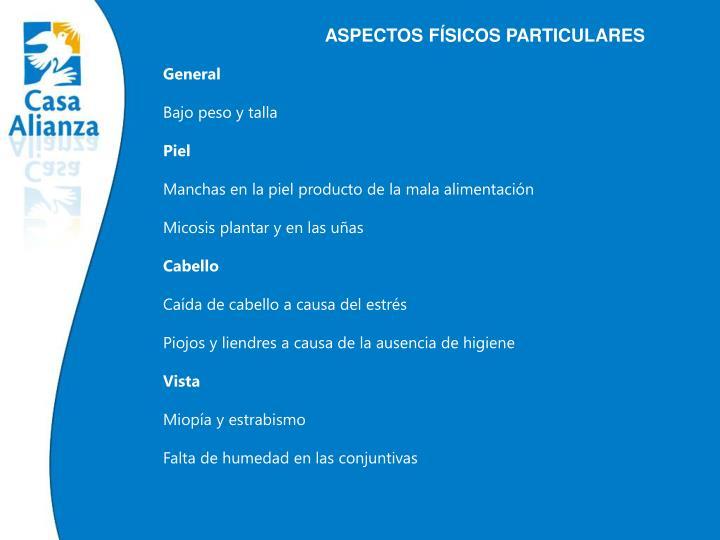 ASPECTOS FÍSICOS PARTICULARES