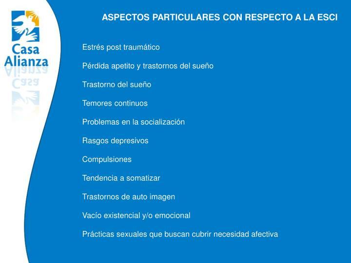 ASPECTOS PARTICULARES CON RESPECTO A LA ESCI