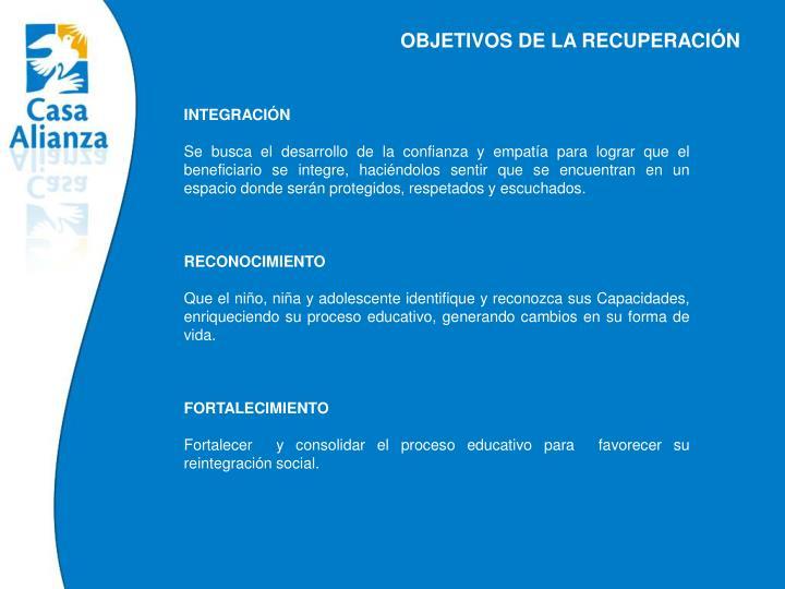 OBJETIVOS DE LA RECUPERACIÓN