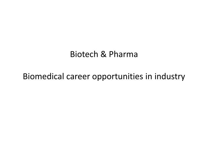 Biotech pharma biomedical career opportunities in industry