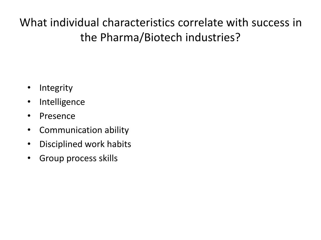 What individual characteristics correlate with success in the Pharma/Biotech industries?