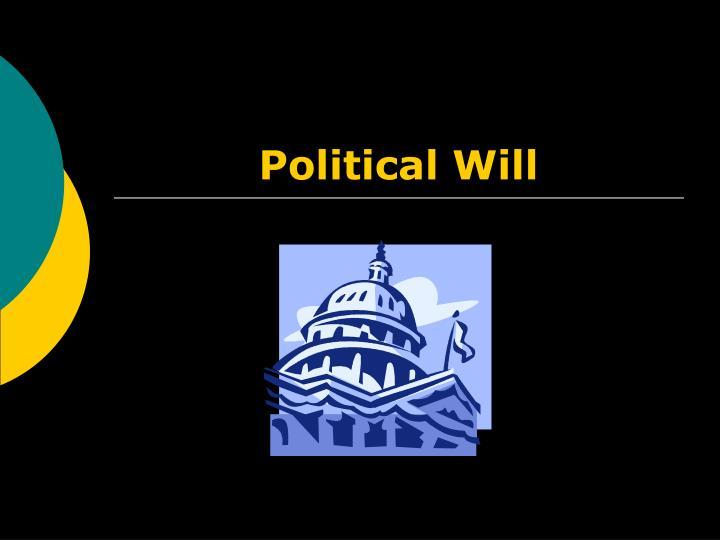 Political Will