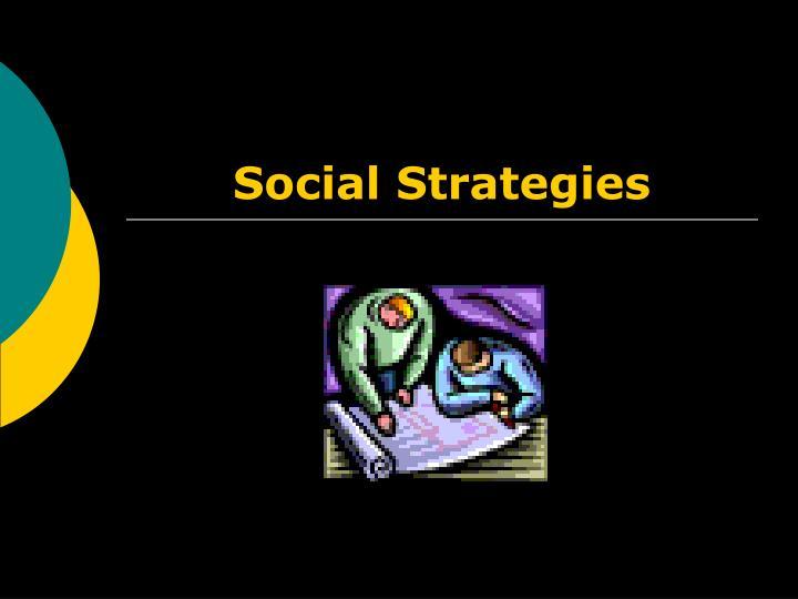 Social Strategies