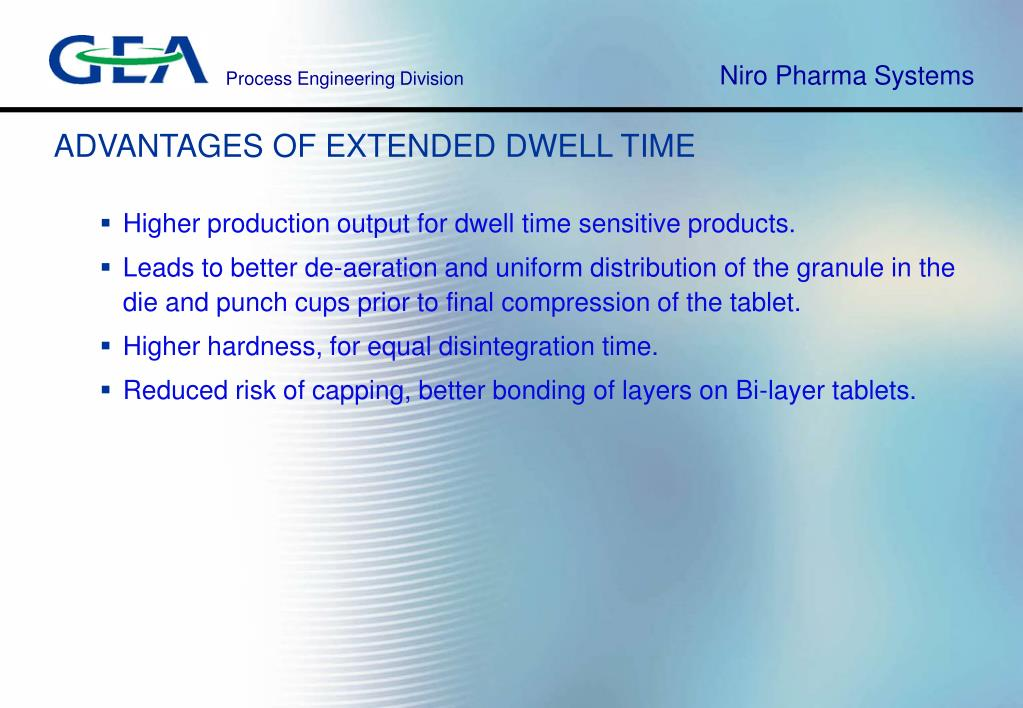 ADVANTAGES OF EXTENDED DWELL TIME