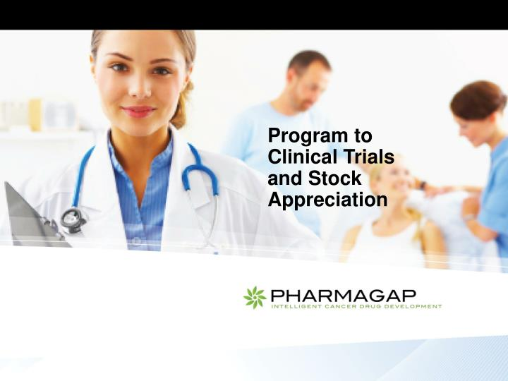Program to clinical trials and stock appreciation