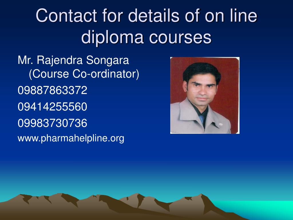 Contact for details of on line diploma courses