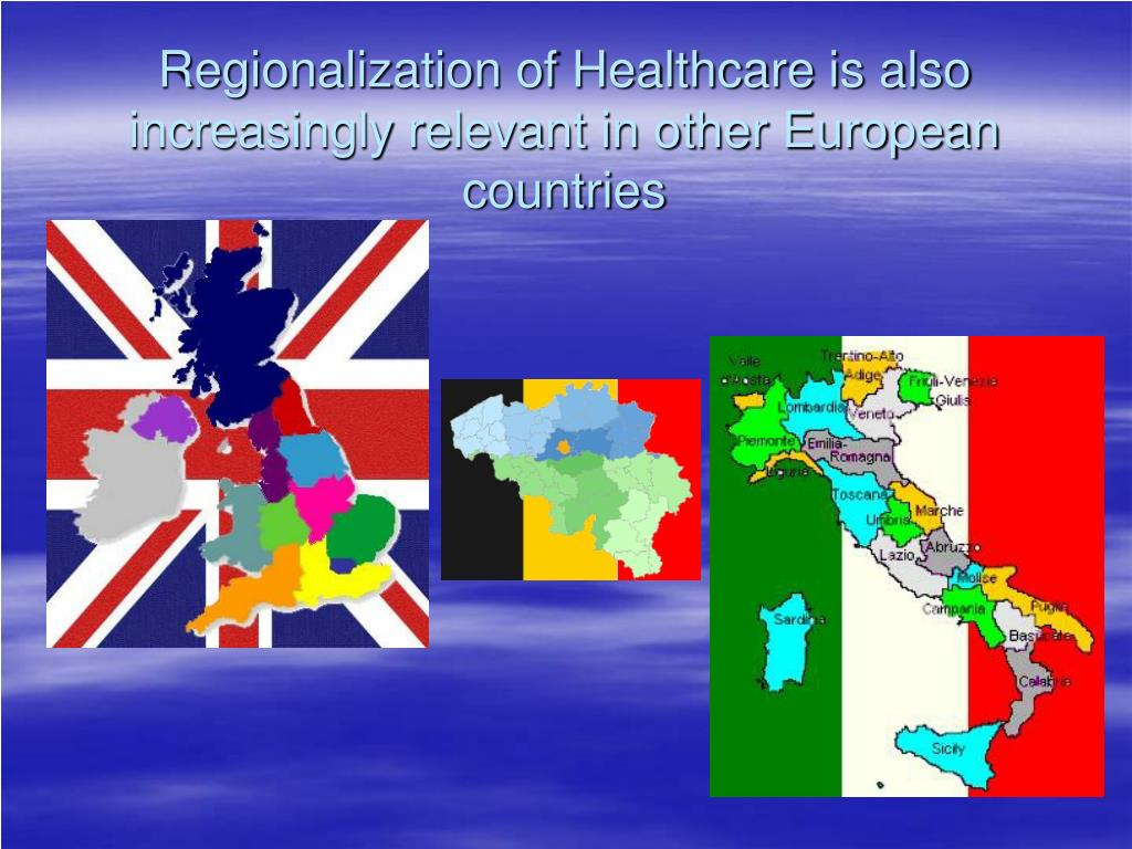 Regionalization of Healthcare is also increasingly relevant in other European countries