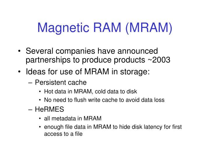 Magnetic RAM (MRAM)