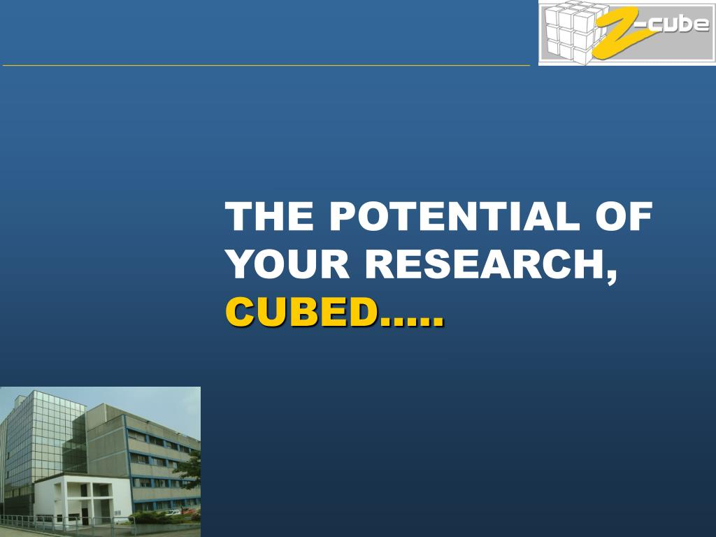 THE POTENTIAL OF YOUR RESEARCH,