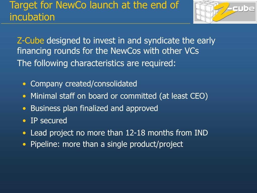 Target for NewCo launch at the end of incubation