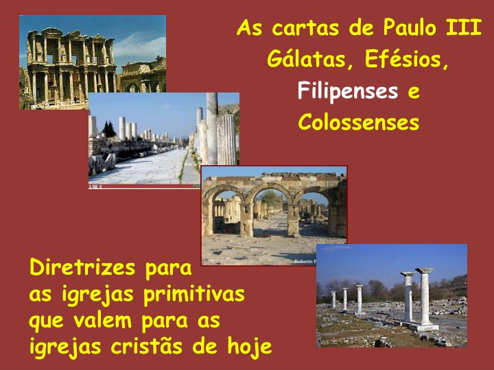 As cartas de paulo iii g latas ef sios filipenses e colossenses