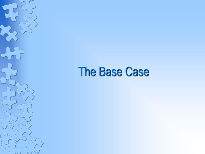 The Base Case