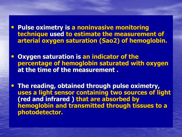 Pulse oximetry is