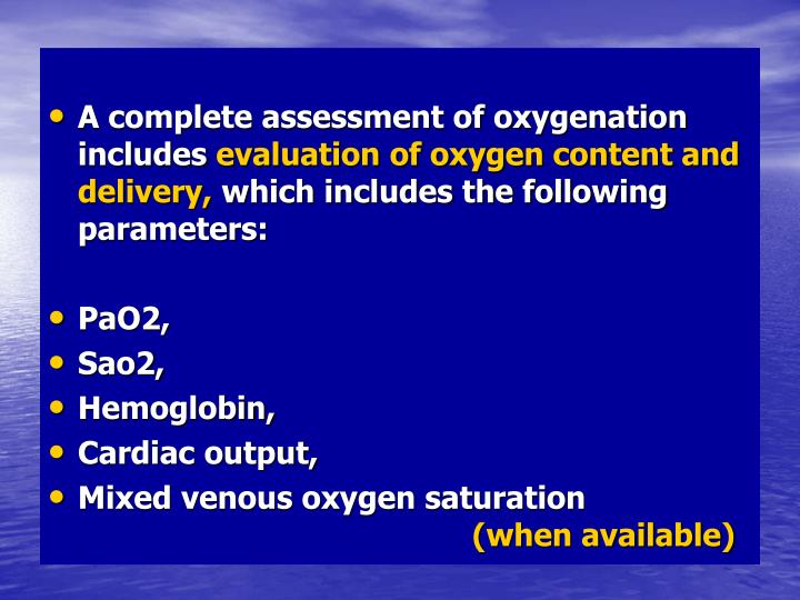 A complete assessment of oxygenation includes