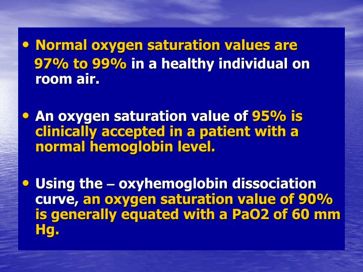 Normal oxygen saturation values are