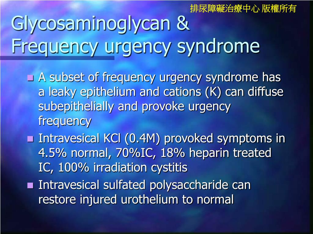 Glycosaminoglycan & Frequency urgency syndrome
