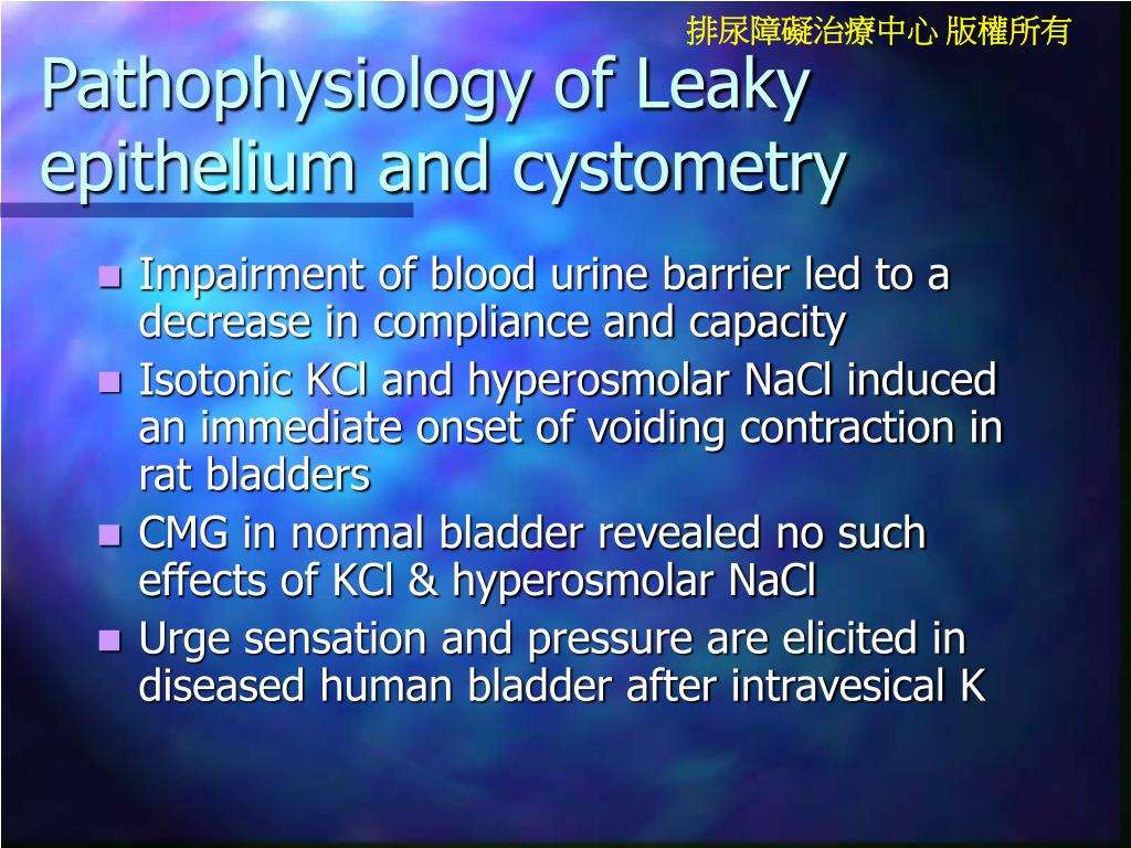 Pathophysiology of Leaky epithelium and cystometry