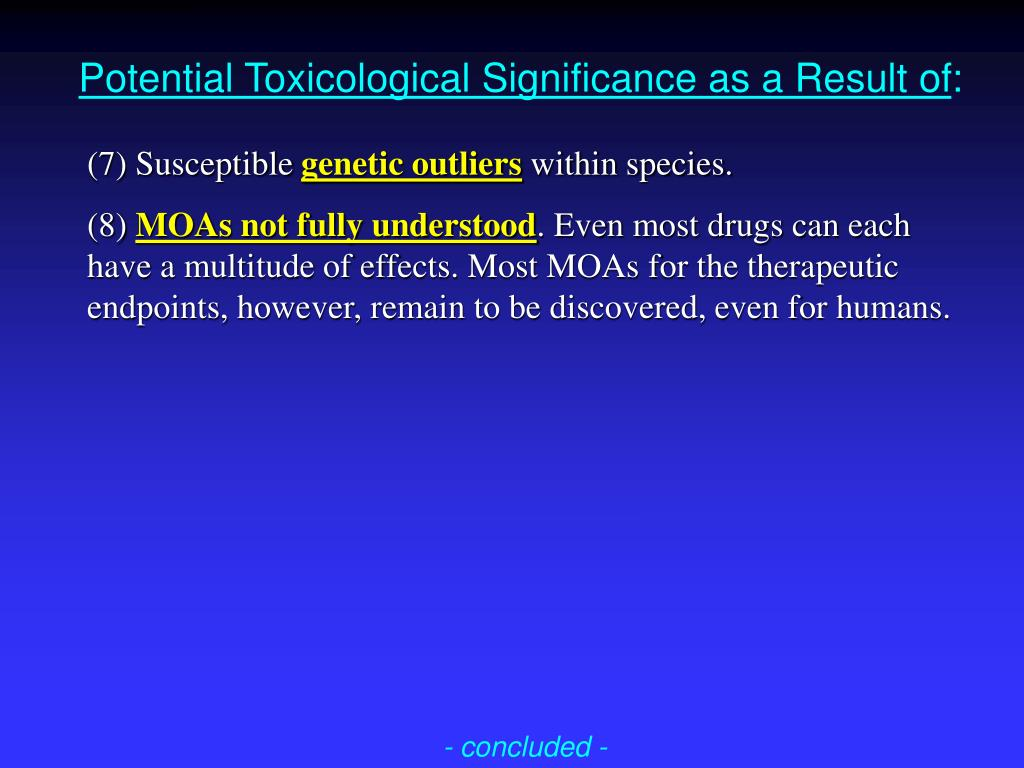 Potential Toxicological Significance as a Result of