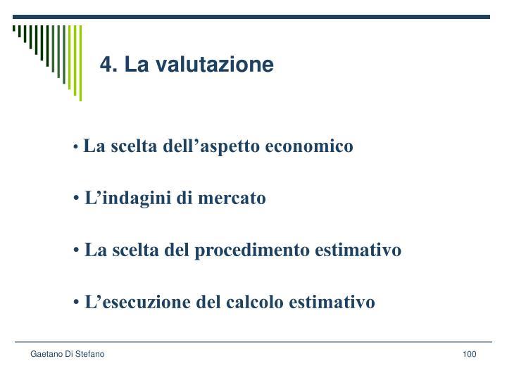 4. La valutazione