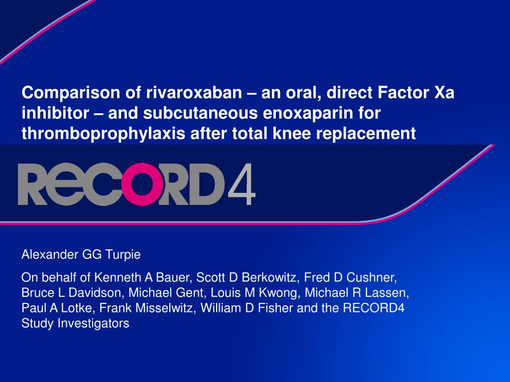 Comparison of rivaroxaban – an oral, direct Factor Xa inhibitor – and subcutaneous enoxaparin for thromboprophylaxis after total knee replacement